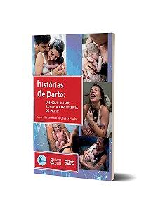 HISTÓRIA DE PARTO - Um novo olhar sobre a experiência de parir.