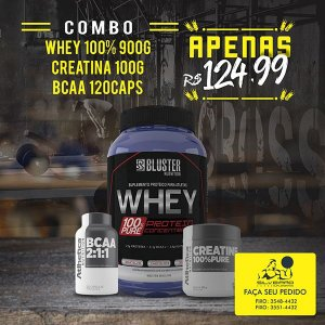 COMBO: Whey 100% 900g + Creatina 100g + Bcaa 2:1:1 120cps