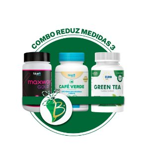 COMBO REDUZ MEDIDAS 3 - MAXWAY GOLD + CAFÉ VERDE + GREEN TEA