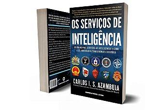 Os Serviços de Inteligência - Carlos I. S. Azambuja