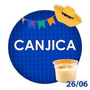 CANJICA - 300g  - RETIRADA SOMENTE NO DIA DA FESTA COM HORÁRIO PREVIAMENTE AGENDADO-26 de junho