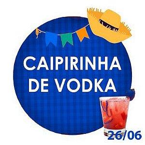 CAIPIRINHA DE VODKA (500ml) - RETIRADA SOMENTE NO DIA DA FESTA COM HORÁRIO PREVIAMENTE AGENDADO - 26 de junho