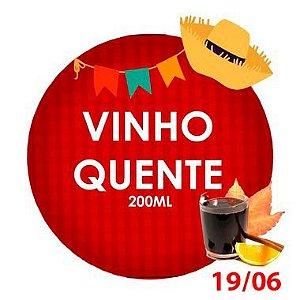 VINHO QUENTE (200ml)- RETIRADA SOMENTE NO DIA DA FESTA COM HORÁRIO PREVIAMENTE AGENDADO -19 de junho