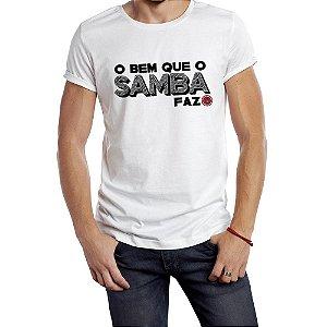 Camiseta - O bem que o samba faz - Branca