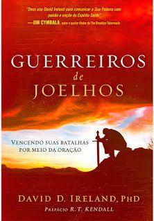 Livro Guerreiros de Joelhos -David D. Ireland, PHD