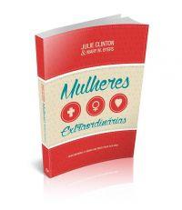 Livro Mulheres Extraordinárias - Julie Clinton