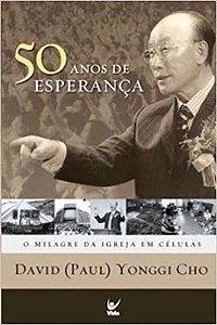 Livro 50 anos de esperança-David Yonggi Cho