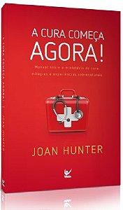 Livro A cura começa agora-Joan Hunter