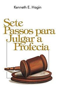 Livro Sete Passos para Julgar a Profecia - kenneth E. Hagin