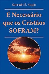 Livro É Necessário que os cristãos sofram?-Kenneth E. Hagin