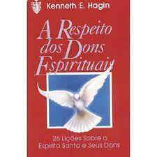 Livro A Respeito dos dons Espirituais-kenneth E. Hagin