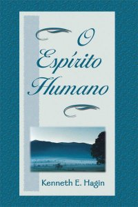 Livro O Espirito Humano-kenneth E. Hagin