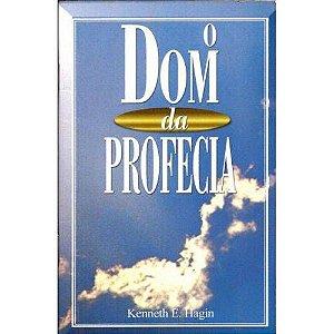 Livro O Dom Da Profecia - Kenneth E Hagin