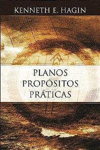 Livro Planos Propósitos, Praticas - kenneth E Hagin