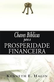 Livro Chaves Bíblicas Para A Prosperidade Financeira- Kenneth Hagin