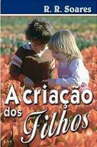 Livro a Criação dos Filhos - R. R. Soares