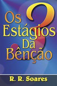 Livro os 3 Estágios da Bênção - R. R. Soares