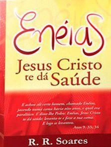 Livro Eneias Jesus Cristo te dá Saúde - R. R. Soares