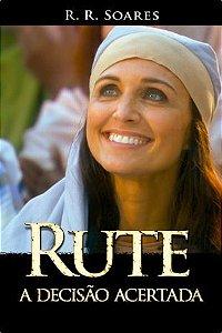 Livro Rute A Decisão Acertada - R. R. Soares