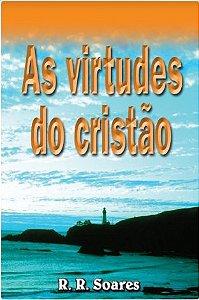 Livro As Virtudes do Cristão - R. R. Soares