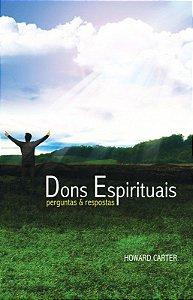 Livro Dons Espirituais Perguntas e Respostas - Howard Carter