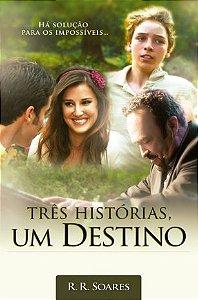 Livro Três Histórias, Um Destino - R. R. Soares