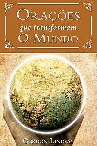Livro orações que transformam o mundo - Gordon Lindsay