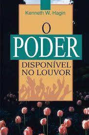 Livro O Poder Disponível No Louvor - Kenneth W. Hagin