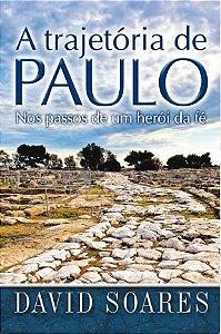 Livro A trajetória de Paulo - David Soares