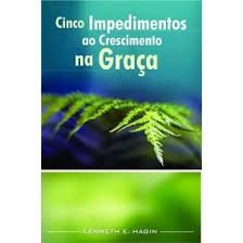 Livro Cinco impedimentos da Graça - Kenneth e. Hagin
