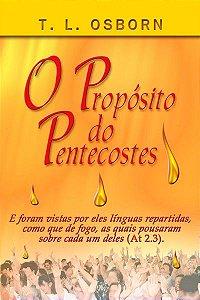 Livro O Propósito do Pentecostes-T.L.Osborn