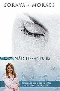 Livro Não Desanimes-Soraia Moraes