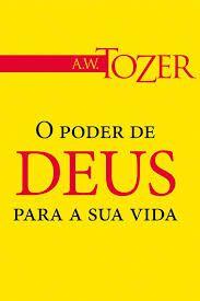 Livro O Poder de Deu para sua Vida - A. W. Tozer