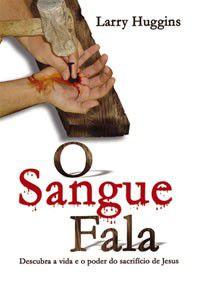 Livro O Sangue Fala - Larry Huggins