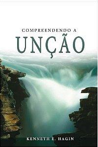 Livro Compreendendo a Unção - Kenneth E. Hagin