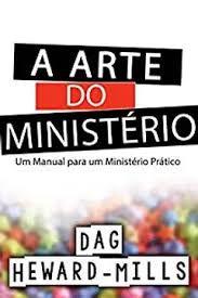 Livro A arte do ministério- Dag Heward Mills