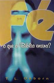 Livreto- Fé O Que A Bíblia Ensina - T. L. Osborn