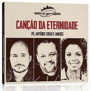 CD A canção da eternidade-Pr. Antônio Cirilo