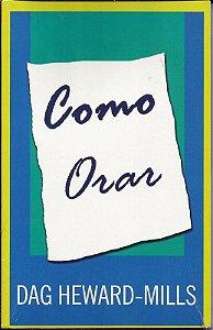 Livro Como Orar - Dag Heward-Mills