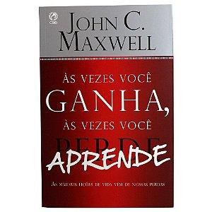 Livro às vezes você ganha, às vezes você aprende-John C. Maxwell