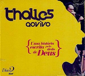 CD Uma história escrita pelo dedo de Deus-Thalles ao vivo disco 2