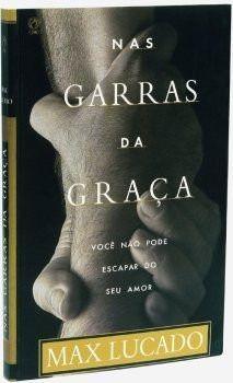 Livro nas garras da graça-Max Lucado