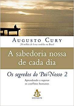 Livro a sabedoria nossa de cada dia-Augusto Cury
