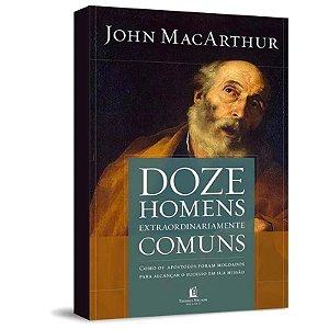 Livro doze homens extraordinariamente comuns-John MacArthur