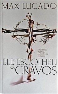 Livro Ele Escolheu os Cravos - Max Lucado