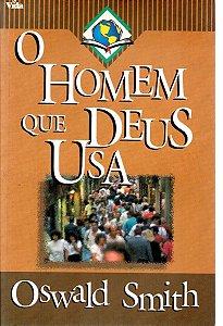 Livro o Homem que Deus Usa - Oswald Smith