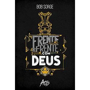 Livro Frente A Frente Com Deus - Bob Sorge