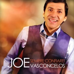 CD Sempre confiarei-Joe Vasconcelos