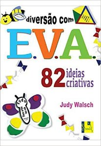 Livro Diversão com EVA-82 ideias Criativas