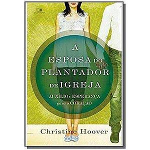 Livro A Esposa do Plantador de Igreja - Christine Hoover